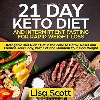 21 Day Keto Diet and Intermittent Fasting For Rapid Weight
