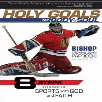 Holy Goals for Body and Soul: Eight Steps to Connect Sports